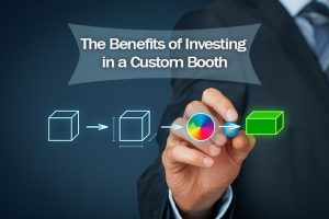 the benefits of investing in a custom booth jacoby expo
