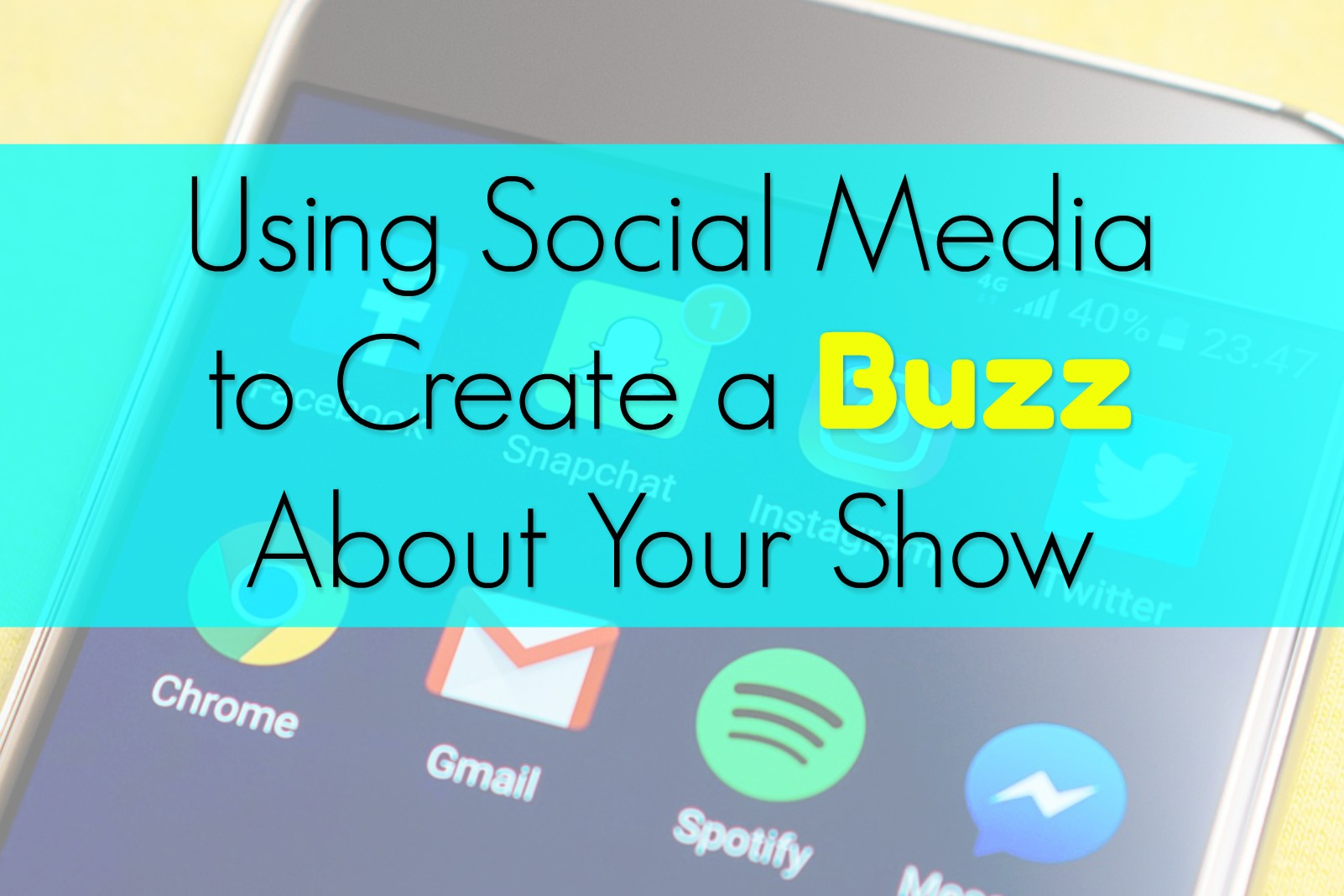 Using-Social-Media-To-Create-A-Buzz-About-Your-Show