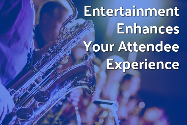 Entertainment Enhances your attendee experience trade show manager jacoby expo