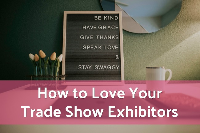 How to Love Your Trade Show Exhibitors Jacoby Expo
