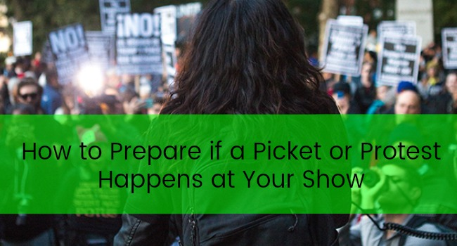 How to Prepare if a Picket or Protest Happens at Your Show