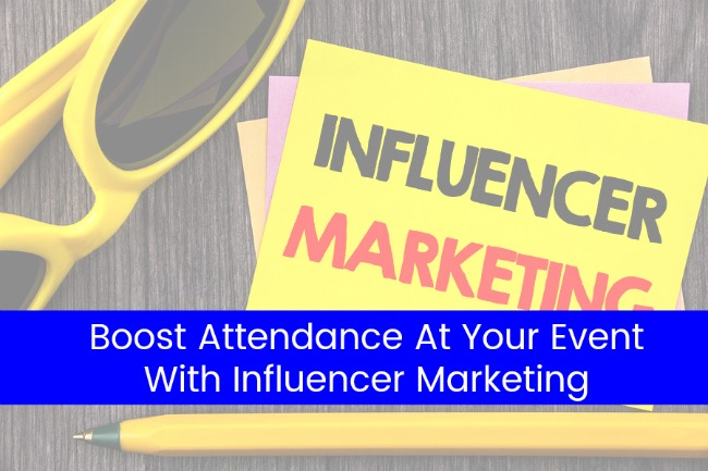 Boost Attendance At Your Event With Influencer Marketing