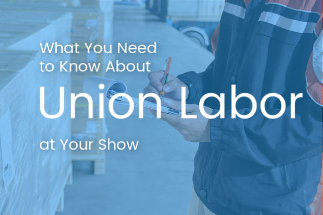 What You Need to Know About Union Labor at Your Trade Show