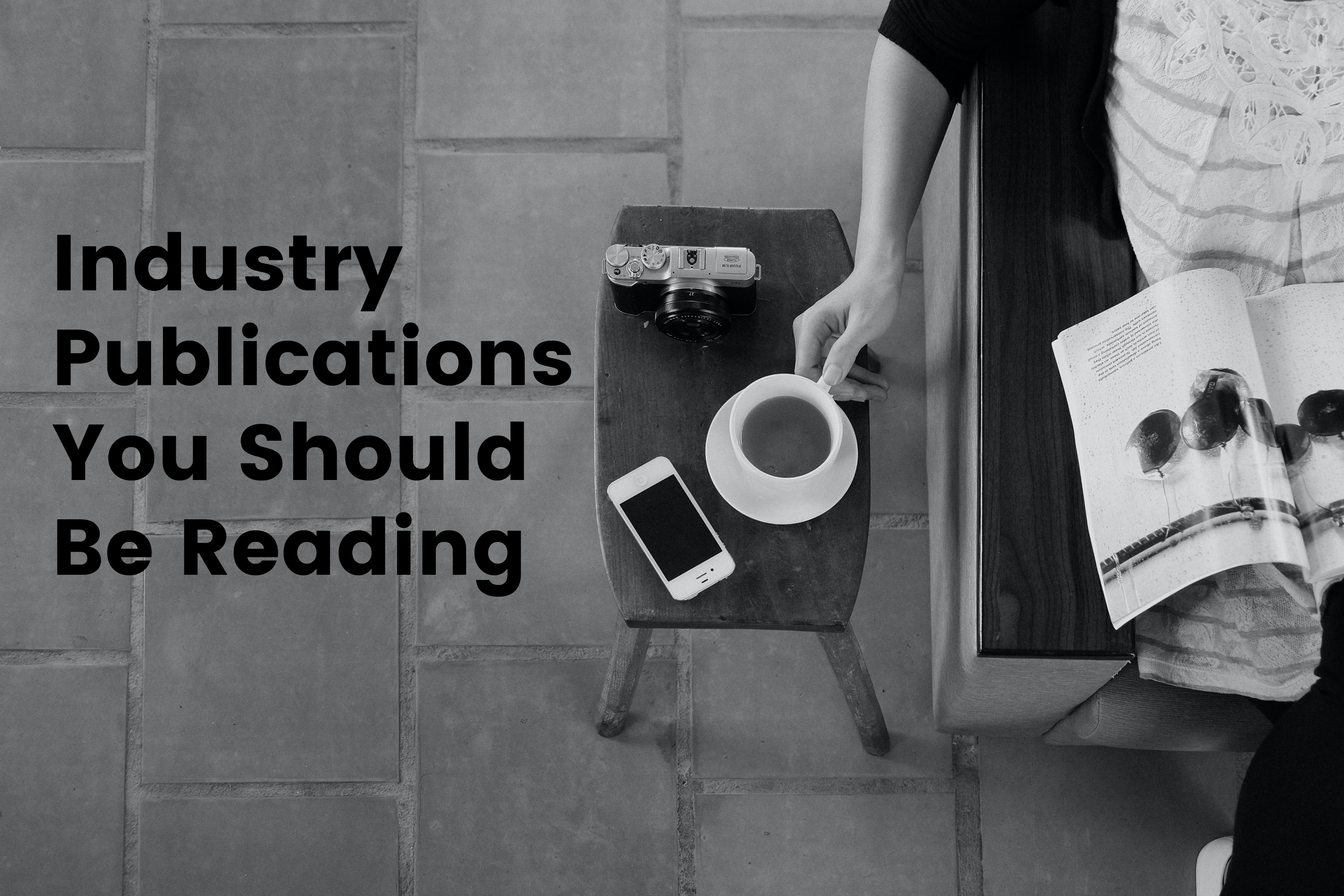 Industry Publications You Should Be Reading