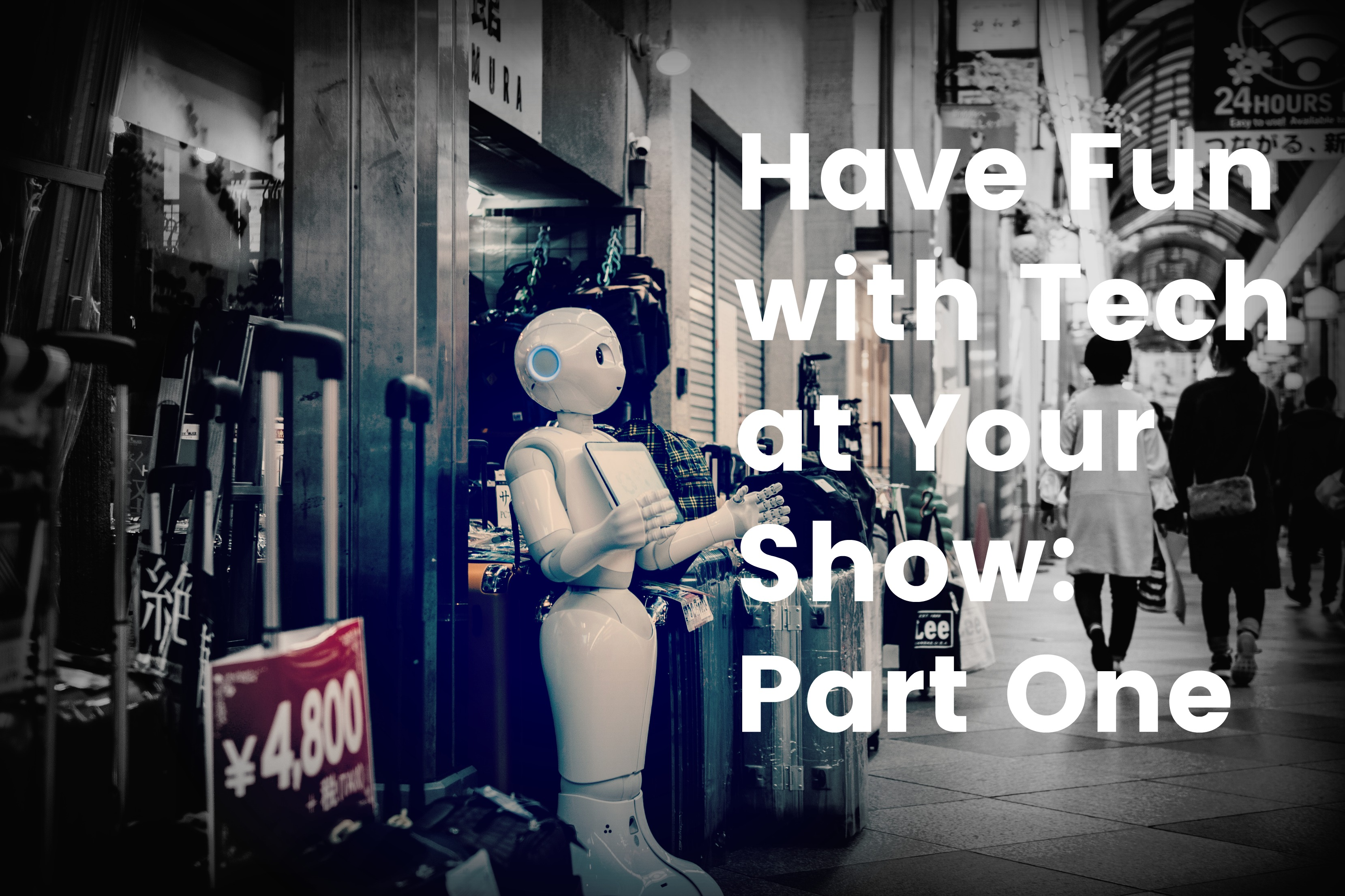 Have Fun with Tech at Your Show Part One